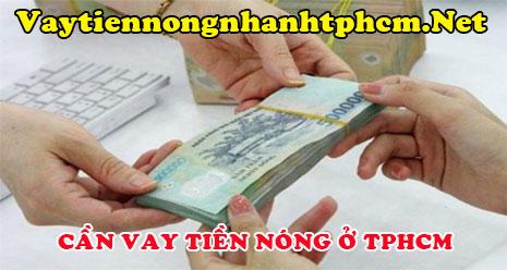 Cần vay tiền nóng ở TPHCM